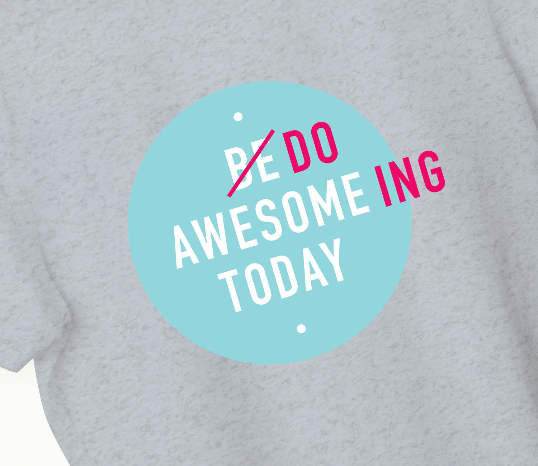 Do Awsomeing Today T-shirt Grey. Detail